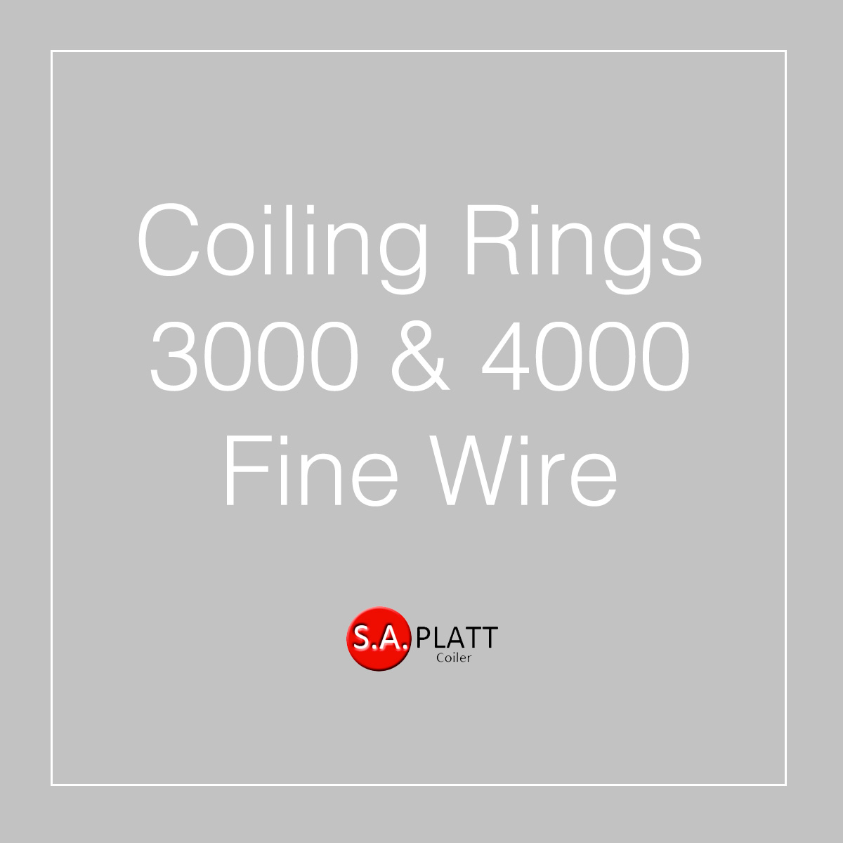 COILING RINGS:3000 & 4000:FINE WIRE